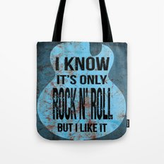 Its Only Rock and Roll Tote Bag