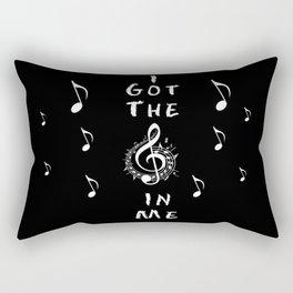 I Got The Music In Me Rectangular Pillow