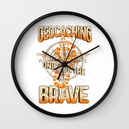 Geocaching Only for the Brave Geocache Outdoor Adventure Wall Clock