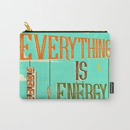 EVERYTHING IS ENERGY Carry-All Pouch