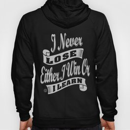 I Never Lose - Motivation Hoody