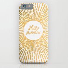 Hello Sunshine Gold iPhone 6 Slim Case