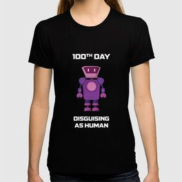 100th Day Disguising As Human T Shirt T-shirt