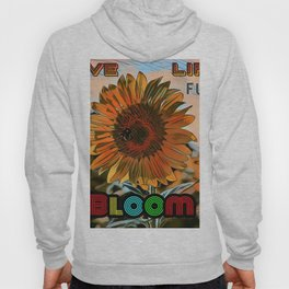 Blooming Sunflower - Life Quote Hoody