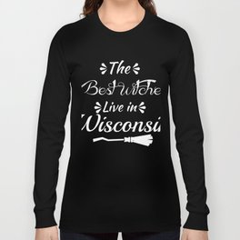 Wisconsin The Best witches are born in (2) Long Sleeve T-shirt