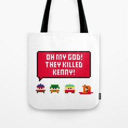 Oh my god! They killed Kenny! Tote Bag