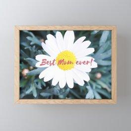 """SMILE """"Best Mom ever!"""" Edition - White Daisy Flower #1 Framed Mini Art Print"""