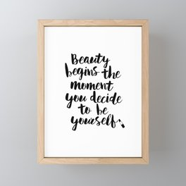 Beauty Begins the Moment You Decide to Be Yourself black and white typography poster home wall decor Framed Mini Art Print