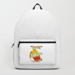 Welcome Home Soldier Now Kiss Me Backpack