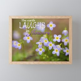 The Earth Laughs in Flowers Quote on Floral Print Framed Mini Art Print
