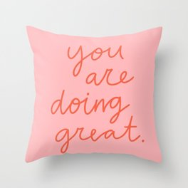 You Are Doing Great Throw Pillow