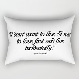I don't want to live Rectangular Pillow