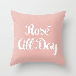Rosé All Day Throw Pillow