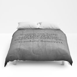 Theodore Roosevelt Quote; Absence And Death Comforters