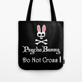 Watch out! Psycho Bunny Inside! Do Not Cross! Tote Bag