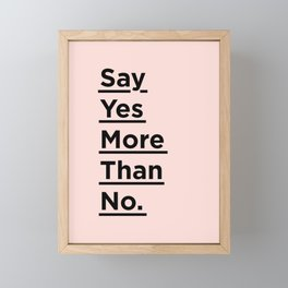 Say Yes More Than No motivational typography poster design home wall bedroom decor Framed Mini Art Print