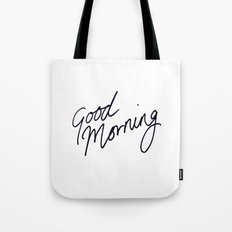 Good Morning! Tote Bag