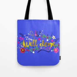 well done Tote Bag