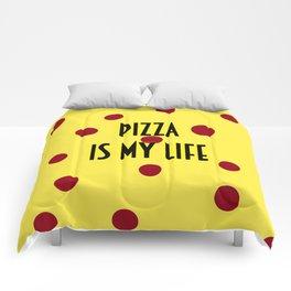 Pizza is my life Comforters