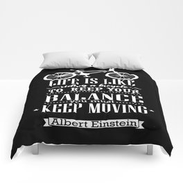 Life is like riding a bicycle. To keep your balance Albert Einstein Inspirational Quote Design Comforters
