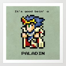 It's Good Bein' A Paladin Art Print