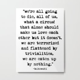 Charles Bukowski Quote Circus Metal Print