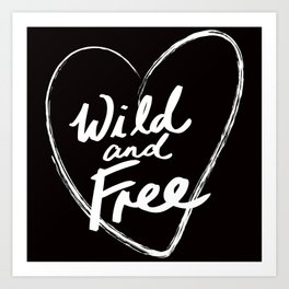 Wild and Free - Natural Born Lovers Art Print