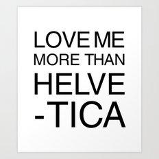 More than Helvetica Art Print