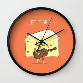 Let it brie... Wall Clock