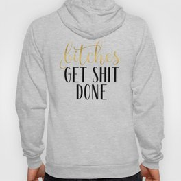 Bitches Get Shit Done, Gold and Black Hoody