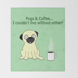 Pugs and Coffee Throw Blanket
