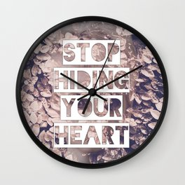 Stop Hiding Your Heart Wall Clock