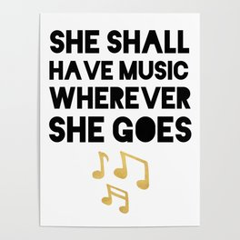 SHE SHALL HAVE MUSIC WHEREVER SHE GOES Poster