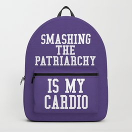Smashing The Patriarchy is My Cardio (Ultra Violet) Backpack
