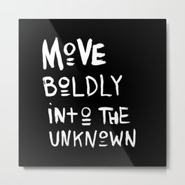 move boldly hand lettered  Metal Print