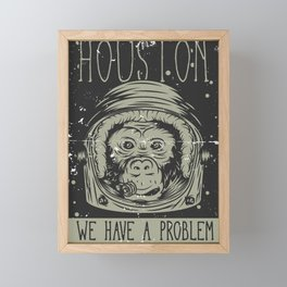 Houston - we have a Problem Framed Mini Art Print