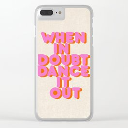 Dance it out Clear iPhone Case