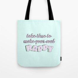Make Your Soul Happy Tote Bag
