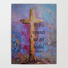 By His Wounds We Are Healed Poster