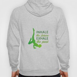 INHALE the future EXHALE the past Hoody