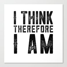 I think therefore I am - on white Canvas Print