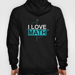 Math Science Shirt I love Math with the 2 axes Hoody