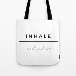 Inhale - Exhale Tote Bag