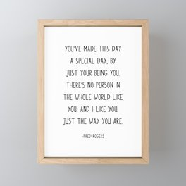 Fred Rogers Quote, You've made this day a special day, Framed Mini Art Print