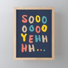 So Yeh pink blue and yellow graphic design typography poster bedroom wall home decor Framed Mini Art Print