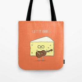 Let it brie... Tote Bag