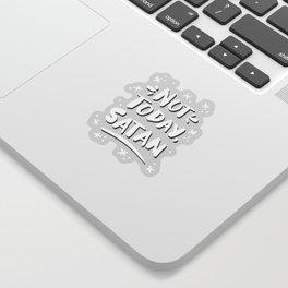 Not Today, Satan – White Ink on Black Sticker