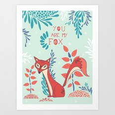 You are my Fox Art Print