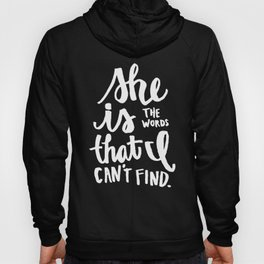 She Is The Words That I Can't Find Hoody