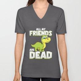 All My Friends Are Dead Dinosaur Pun Extinction Unisex V-Neck
